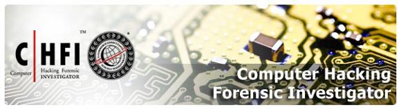 Computer Hacking Forensic Investigator (CHFI)