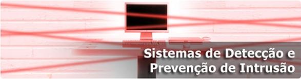 Sistemas de Detecção e Prevenção de Intrusão