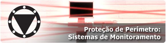 Proteção de Perímetro: Sistemas de Monitoramento